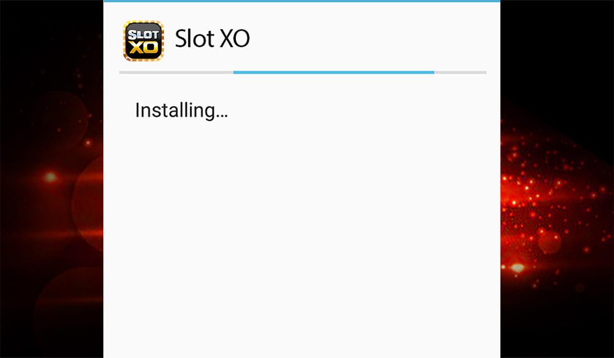 SLOT XO DOWNLOAD _ ขั้นตอนการดาวน์โหลด android ที่ 4